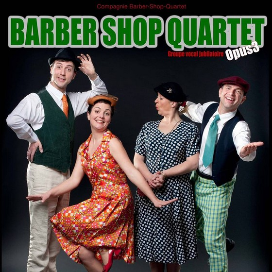 "Venez applaudir le spectacle ""Opus 3"" du Batber shop Quartet !"